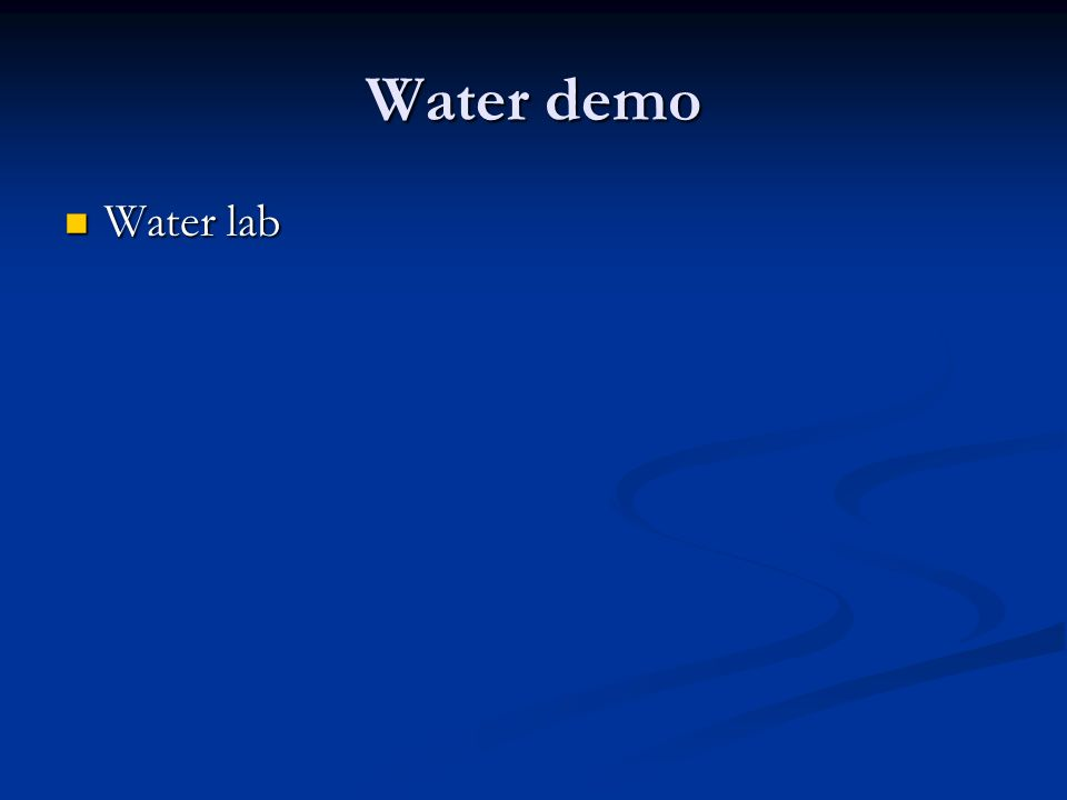 Water demo Water lab