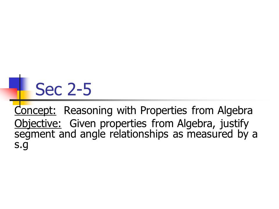 Sec 2-5 Concept: Reasoning with Properties from Algebra