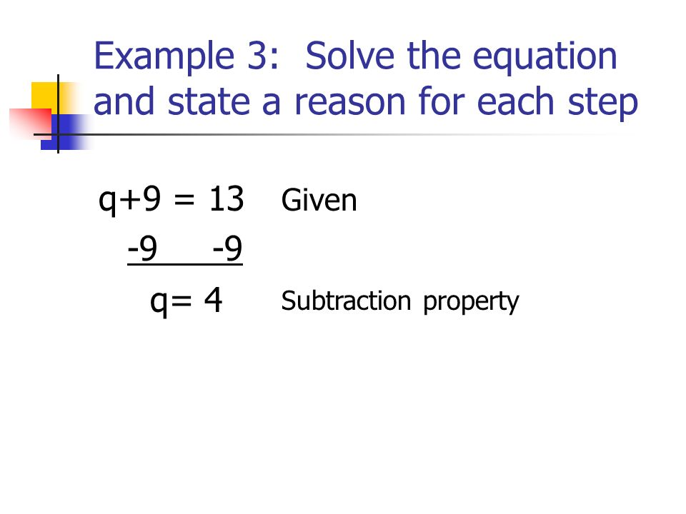 Example 3: Solve the equation and state a reason for each step