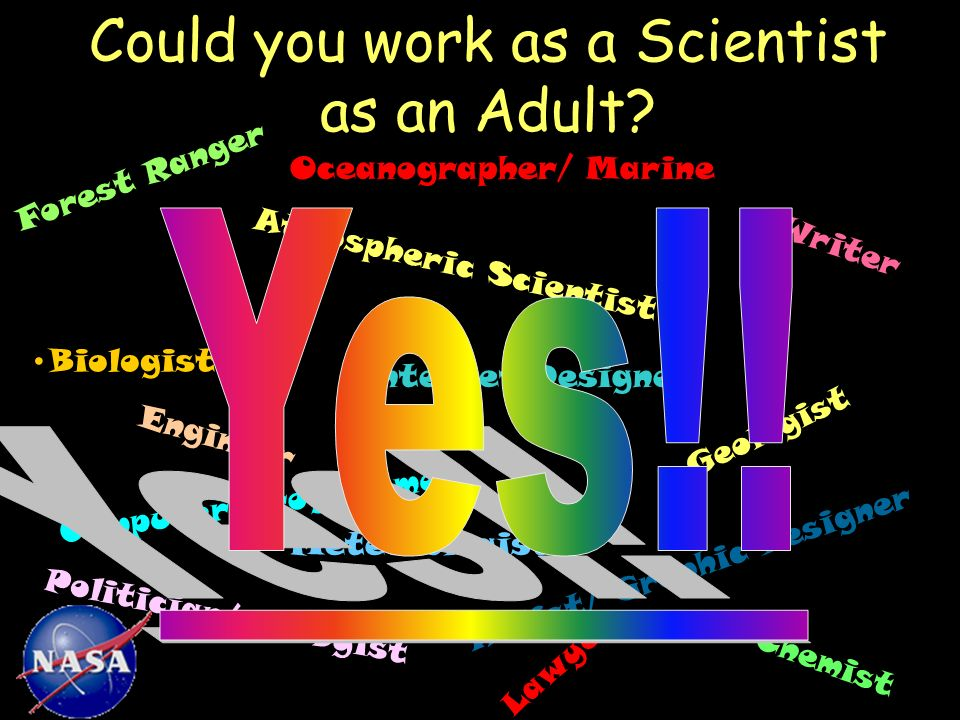 Could you work as a Scientist as an Adult