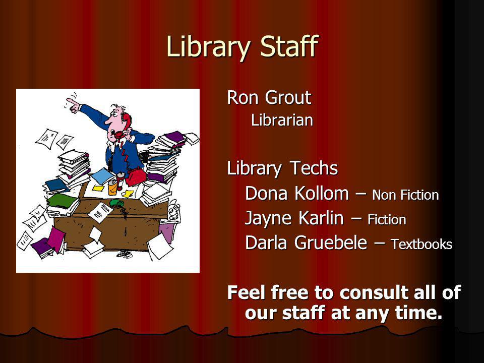 Library Staff Ron Grout Library Techs Dona Kollom – Non Fiction