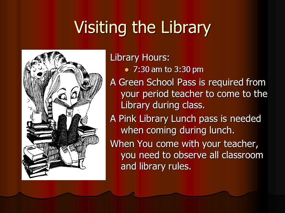 Visiting the Library Library Hours: