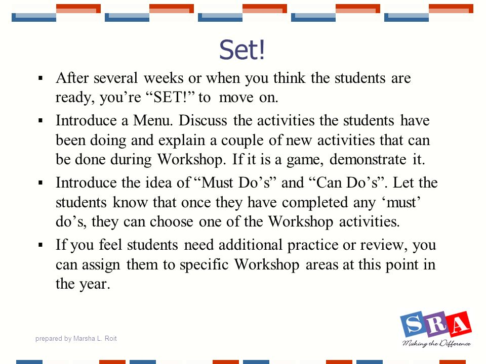 Set! After several weeks or when you think the students are ready, you're SET! to move on.