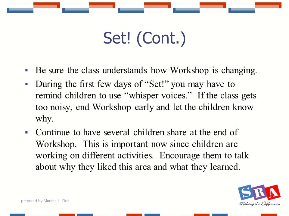 Set! (Cont.) Be sure the class understands how Workshop is changing.