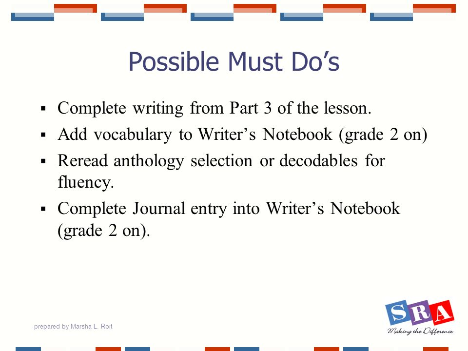 Possible Must Do's Complete writing from Part 3 of the lesson.