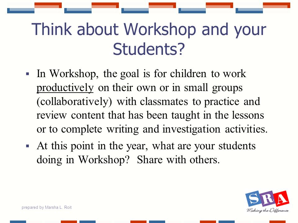 Think about Workshop and your Students