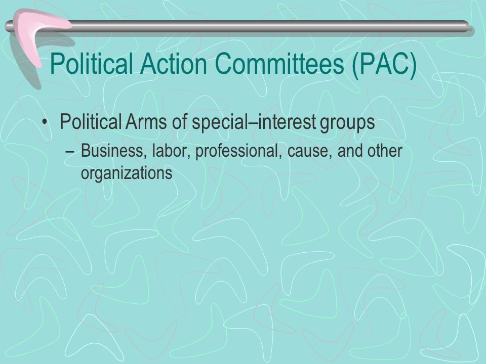 Political Action Committees (PAC)