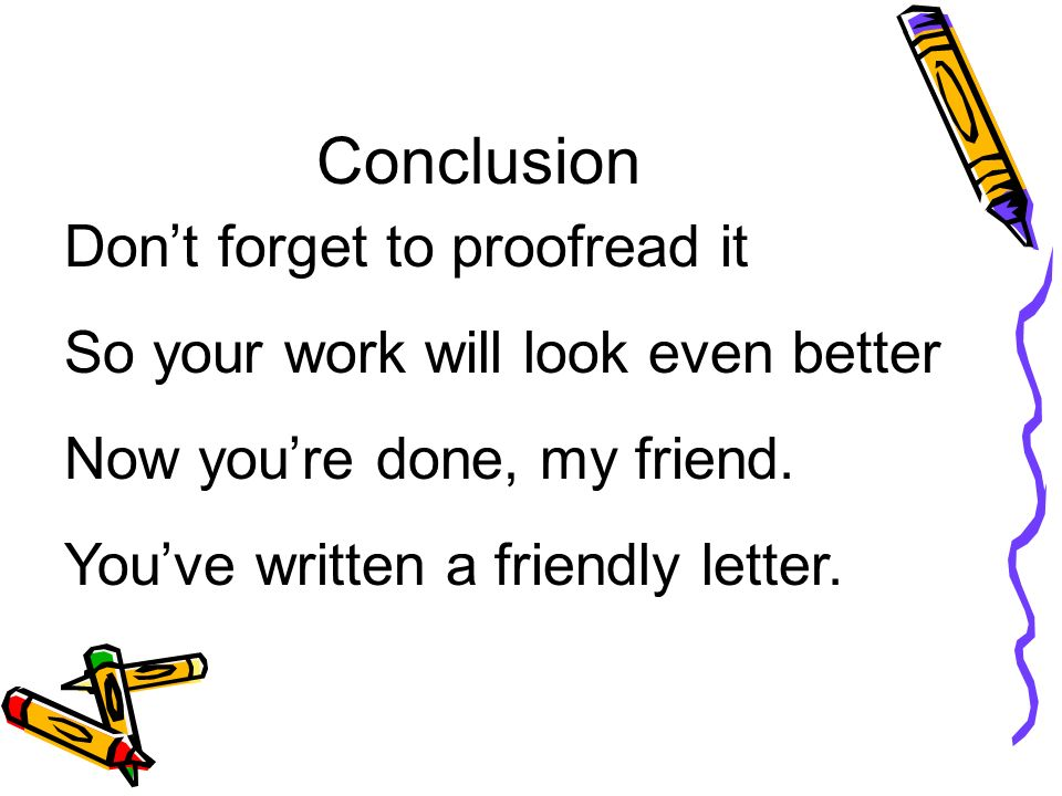 Conclusion Don't forget to proofread it