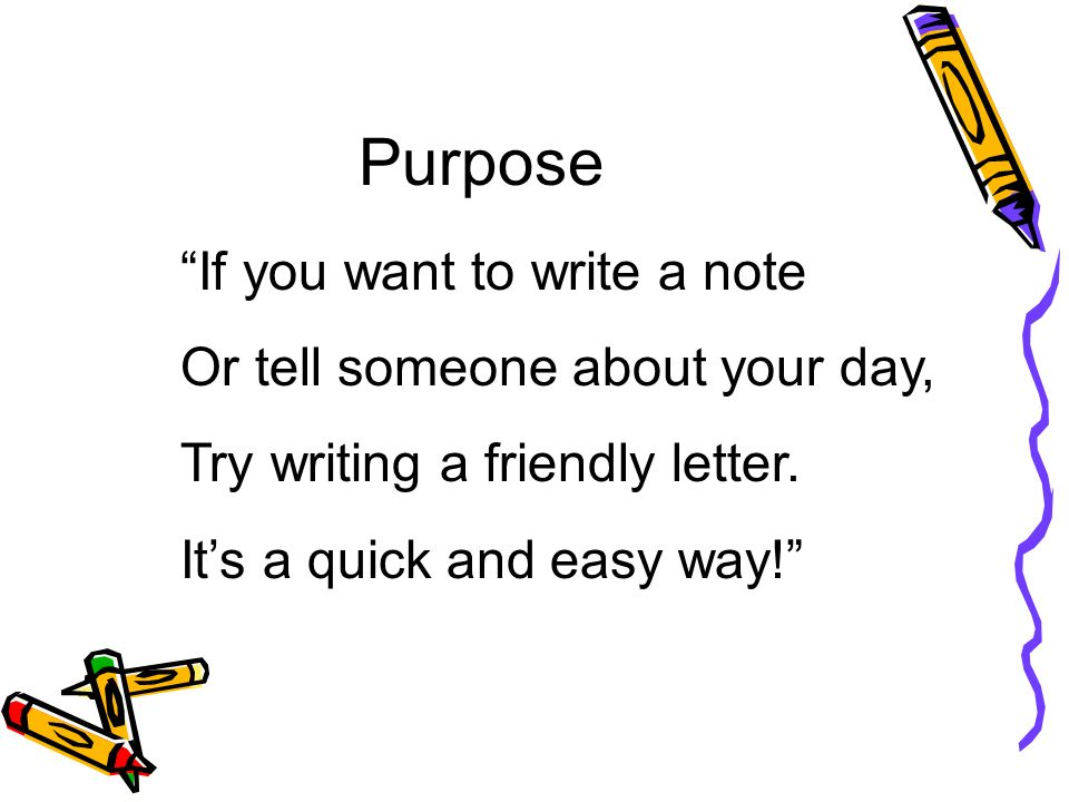 Purpose If you want to write a note Or tell someone about your day,
