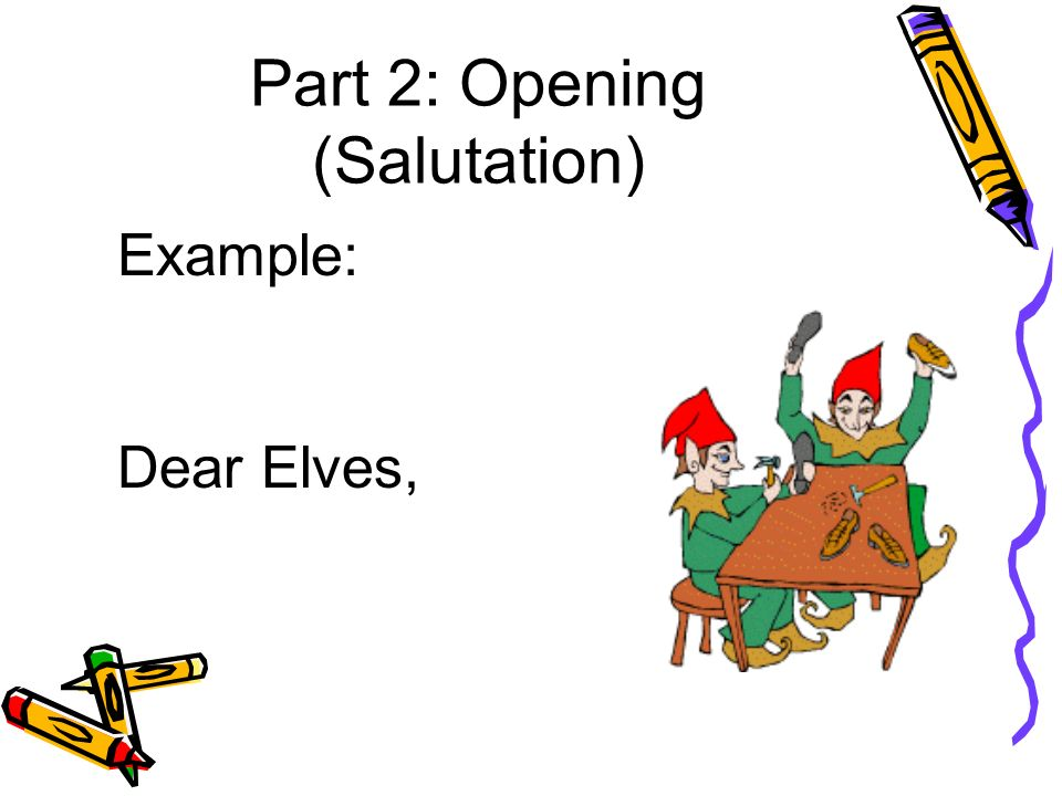 Part 2: Opening (Salutation)