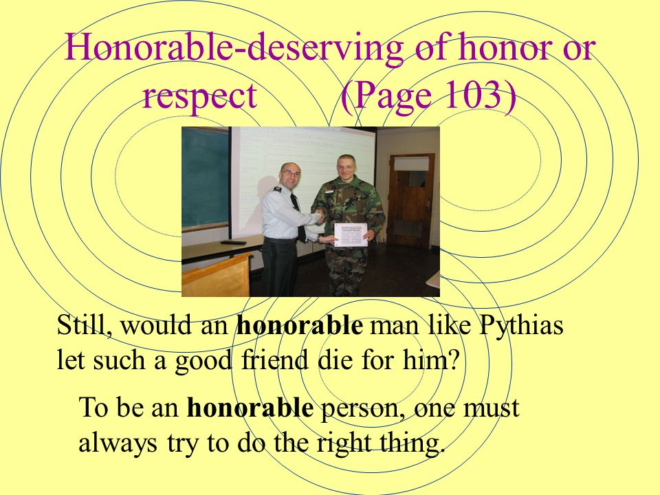 Honorable-deserving of honor or respect (Page 103)