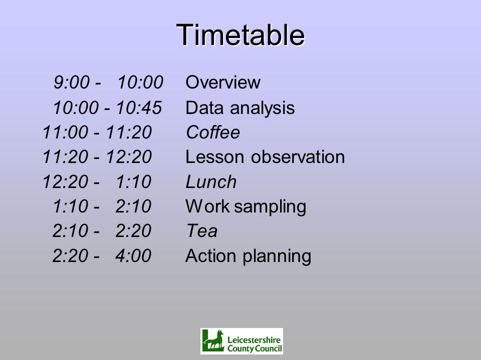 Timetable 9: :00 Overview 10: :45 Data analysis