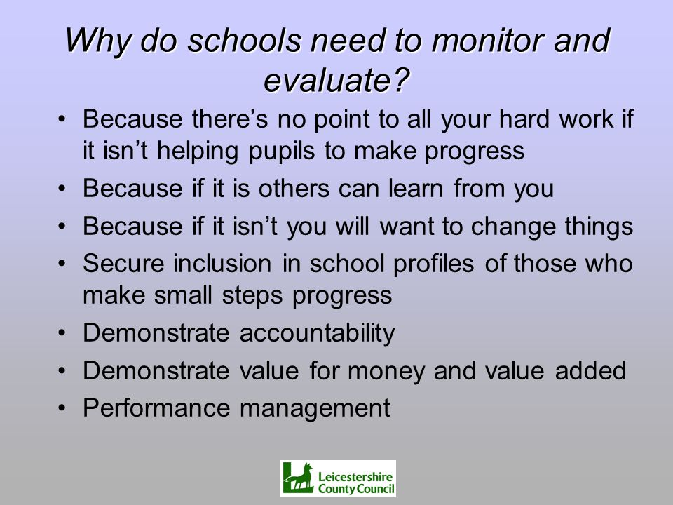 Why do schools need to monitor and evaluate