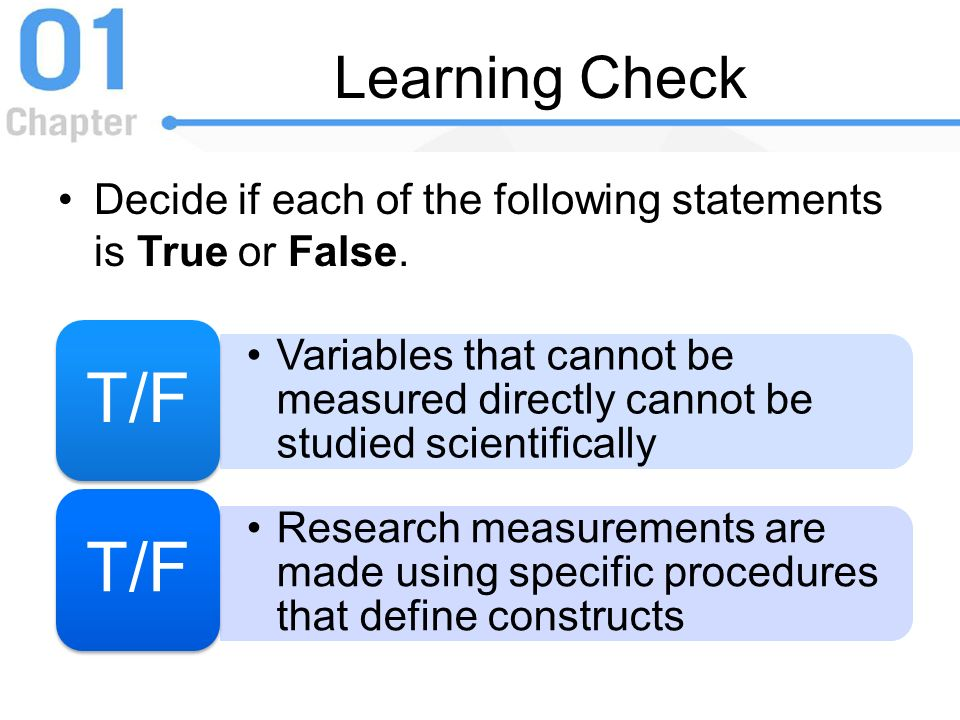 Learning Check Decide if each of the following statements is True or False. T/F.