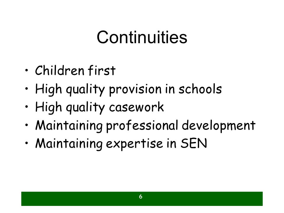 Continuities Children first High quality provision in schools