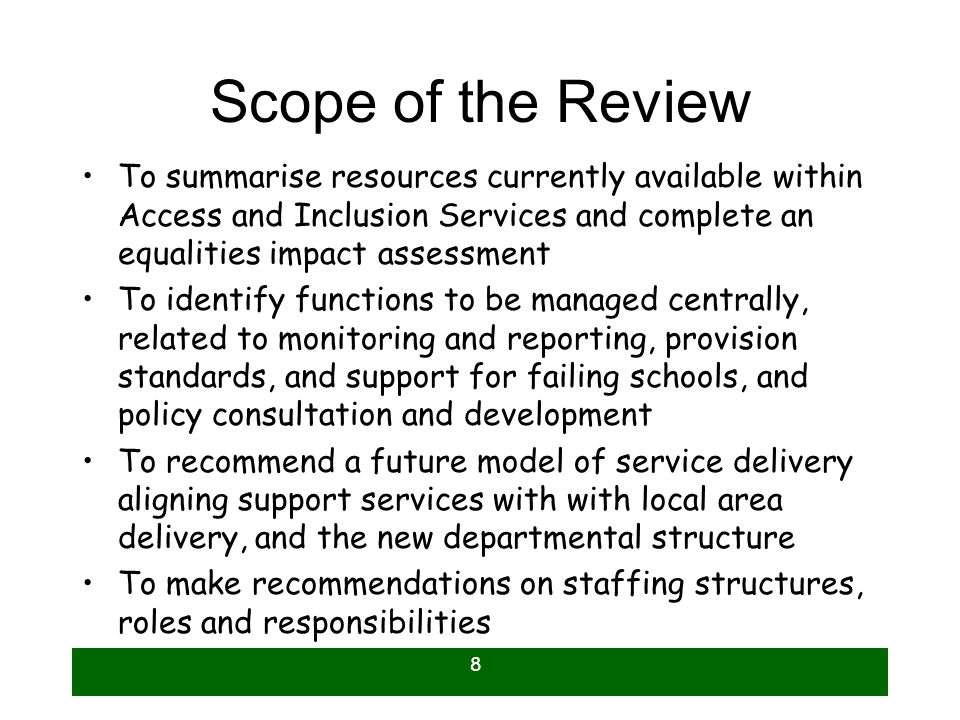 Scope of the Review To summarise resources currently available within Access and Inclusion Services and complete an equalities impact assessment.