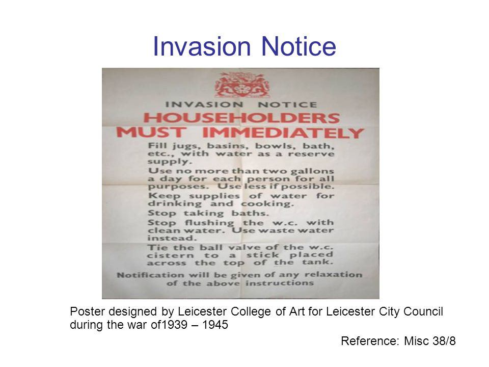 Invasion Notice Poster designed by Leicester College of Art for Leicester City Council during the war of1939 – 1945.