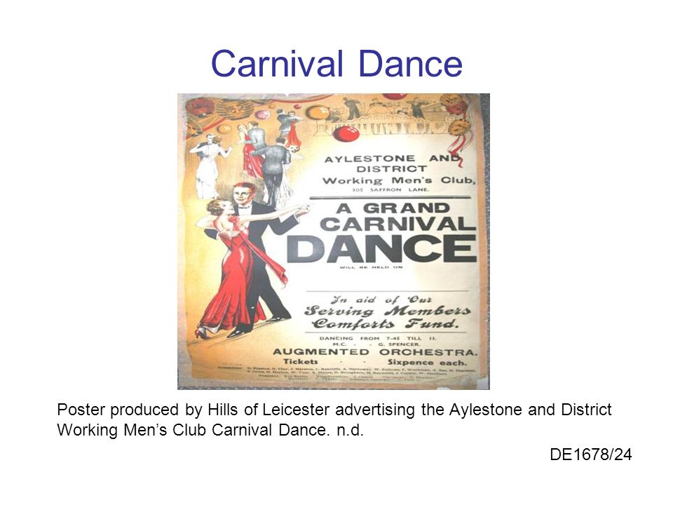 Carnival Dance Poster produced by Hills of Leicester advertising the Aylestone and District Working Men's Club Carnival Dance. n.d.