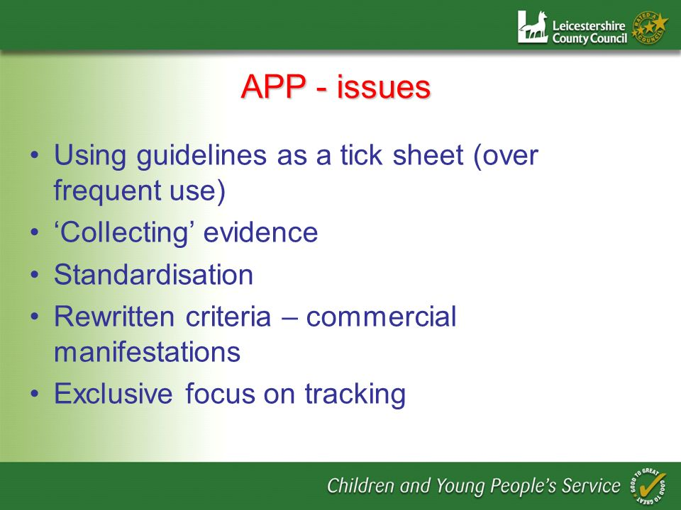 APP - issues Using guidelines as a tick sheet (over frequent use)