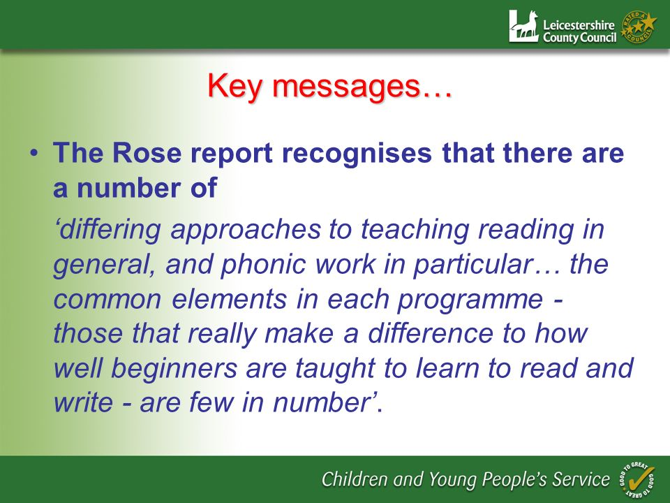Key messages… The Rose report recognises that there are a number of