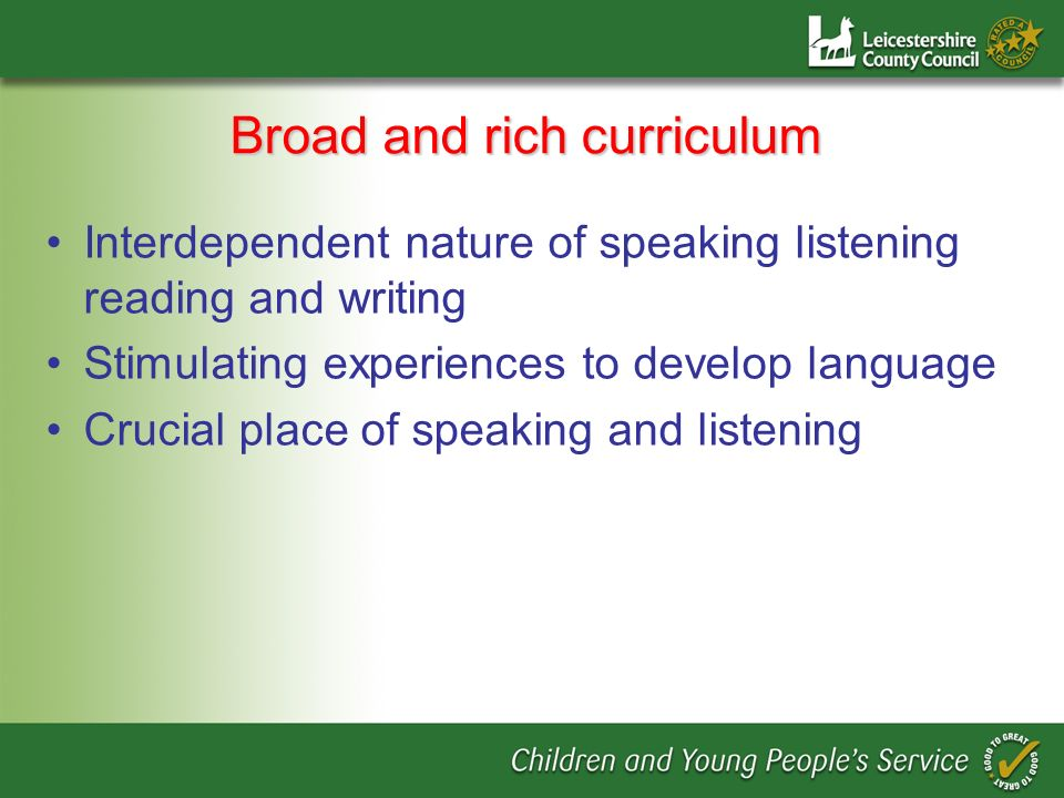 Broad and rich curriculum