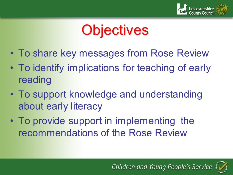 Objectives To share key messages from Rose Review