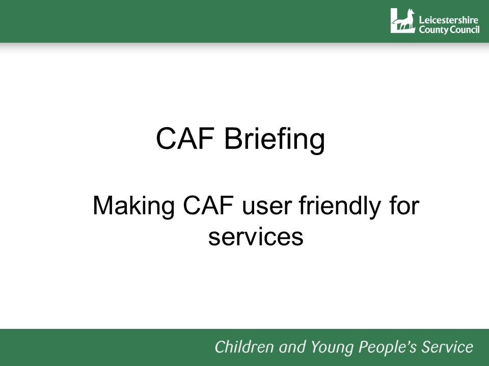 Making CAF user friendly for services