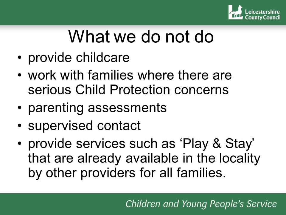 What we do not do provide childcare
