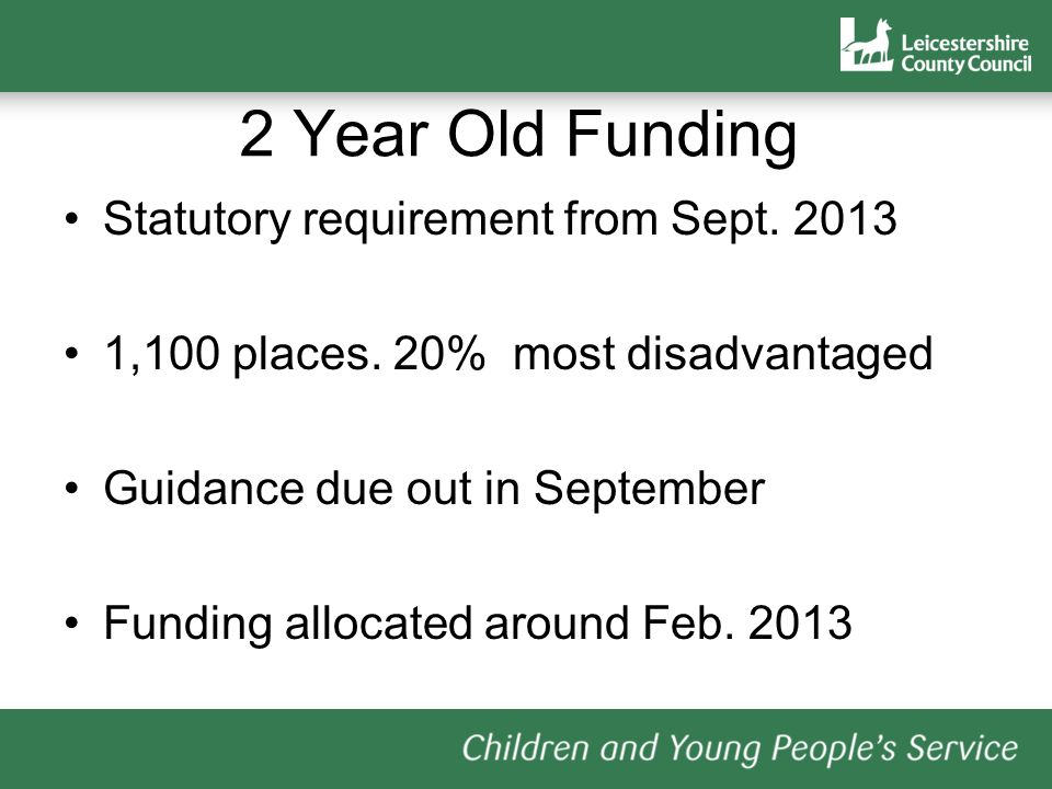 2 Year Old Funding Statutory requirement from Sept. 2013
