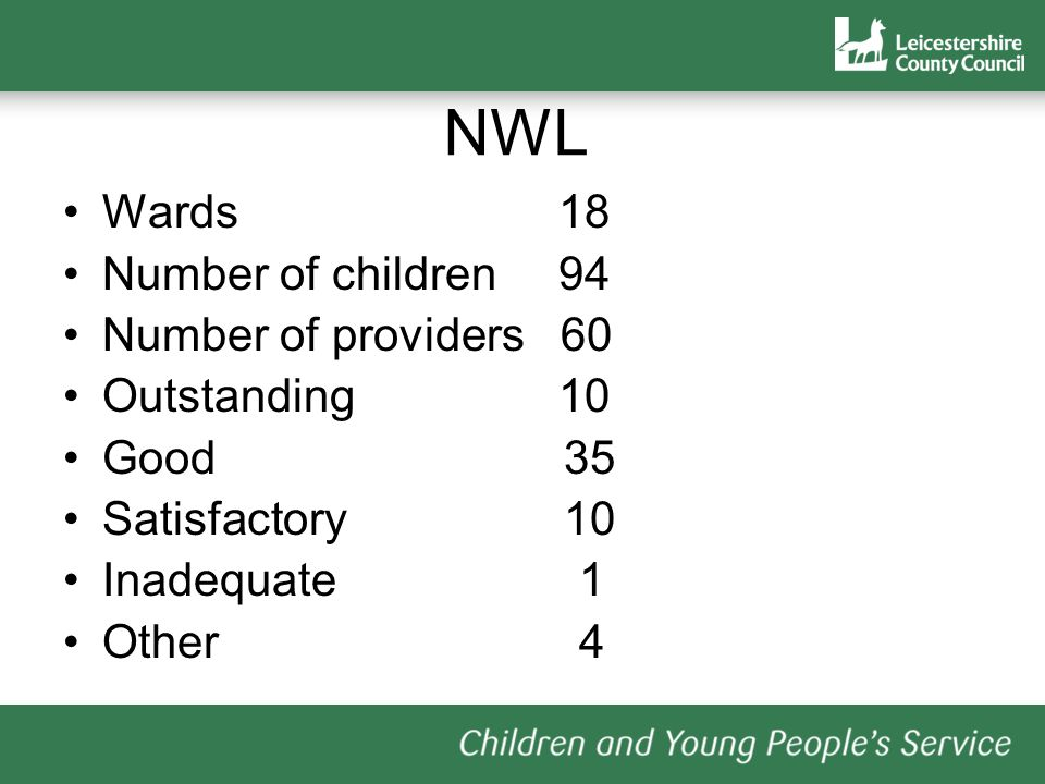 NWL Wards 18 Number of children 94 Number of providers 60