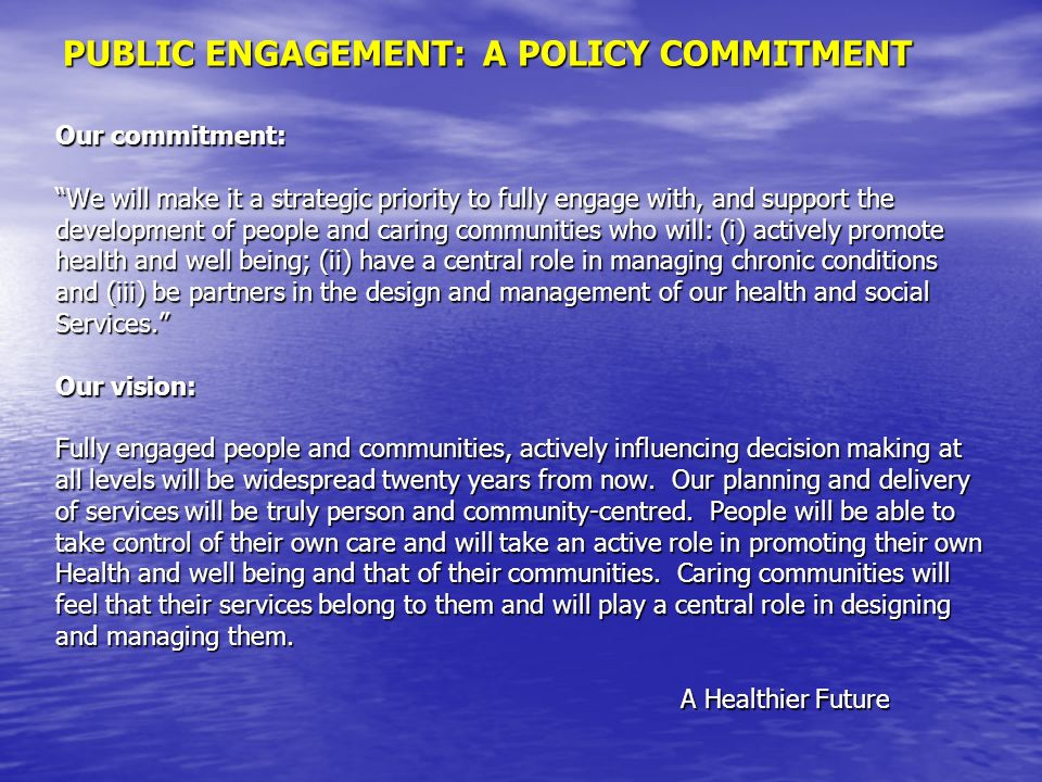 PUBLIC ENGAGEMENT: A POLICY COMMITMENT