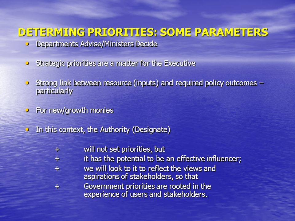 DETERMING PRIORITIES: SOME PARAMETERS