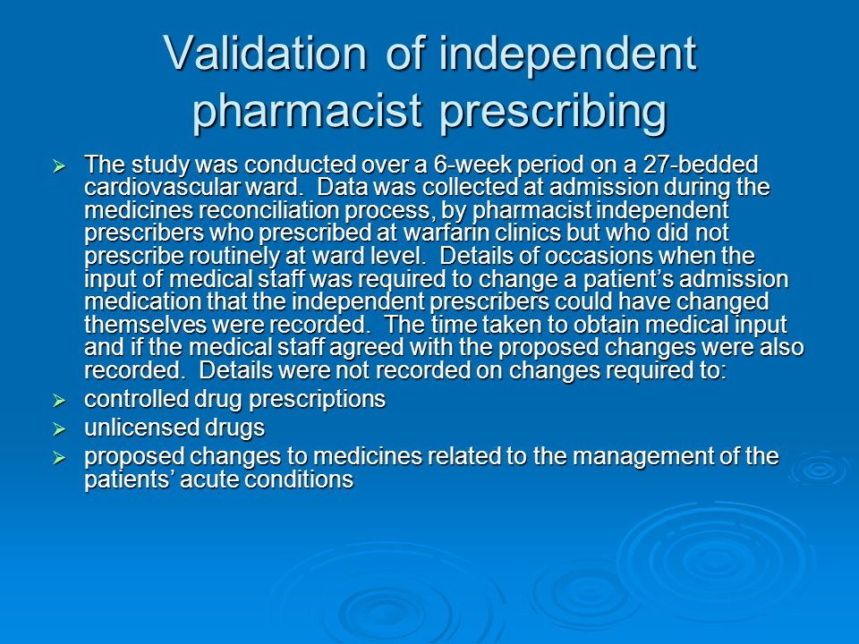 Validation of independent pharmacist prescribing
