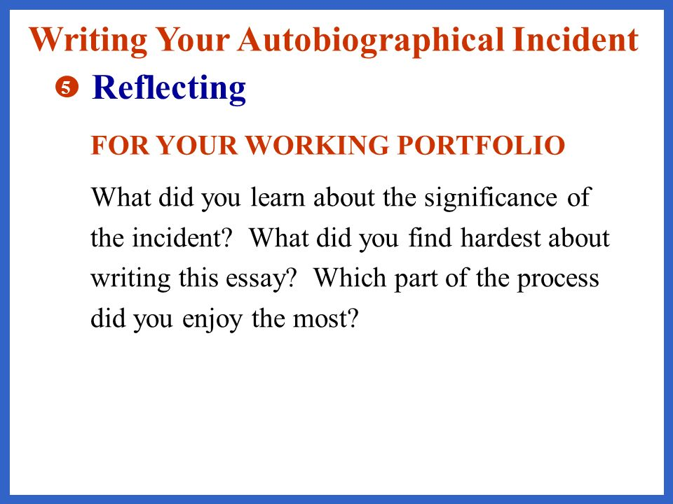 Writing Your Autobiographical Incident Reflecting