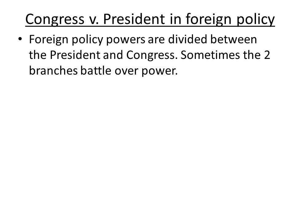 Congress v. President in foreign policy