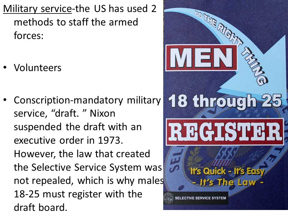 Military service-the US has used 2 methods to staff the armed forces: