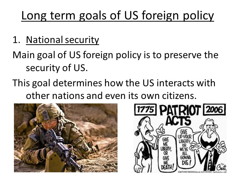 Long term goals of US foreign policy