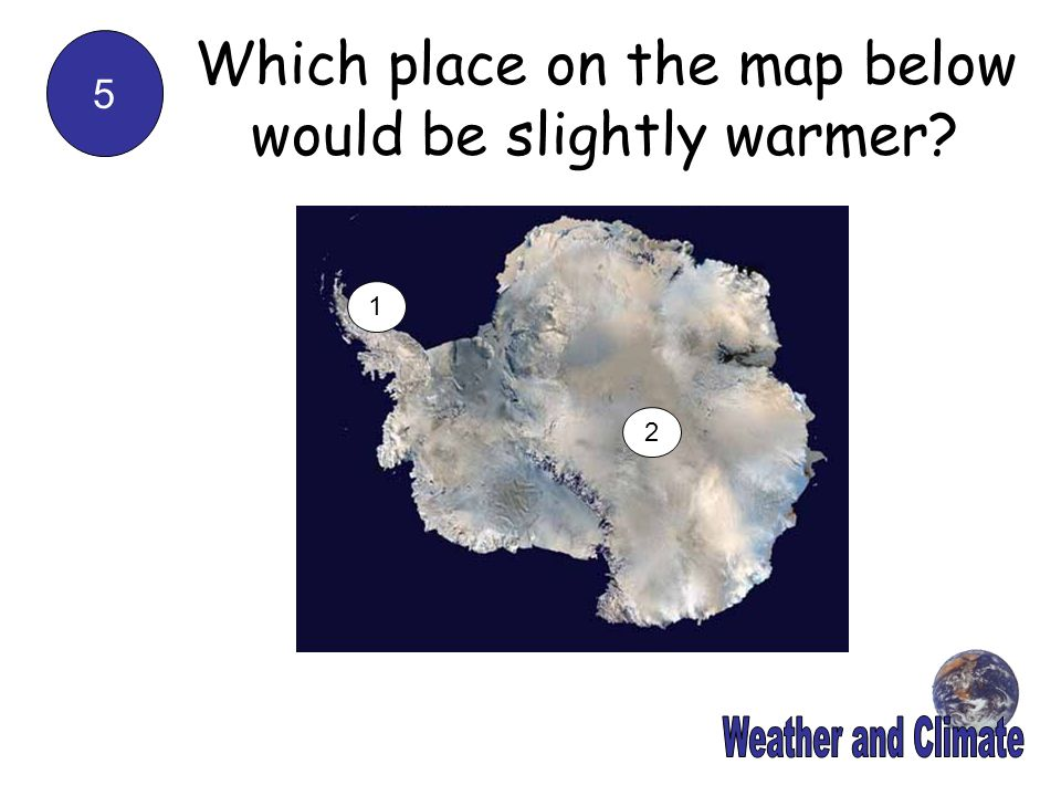Which place on the map below would be slightly warmer
