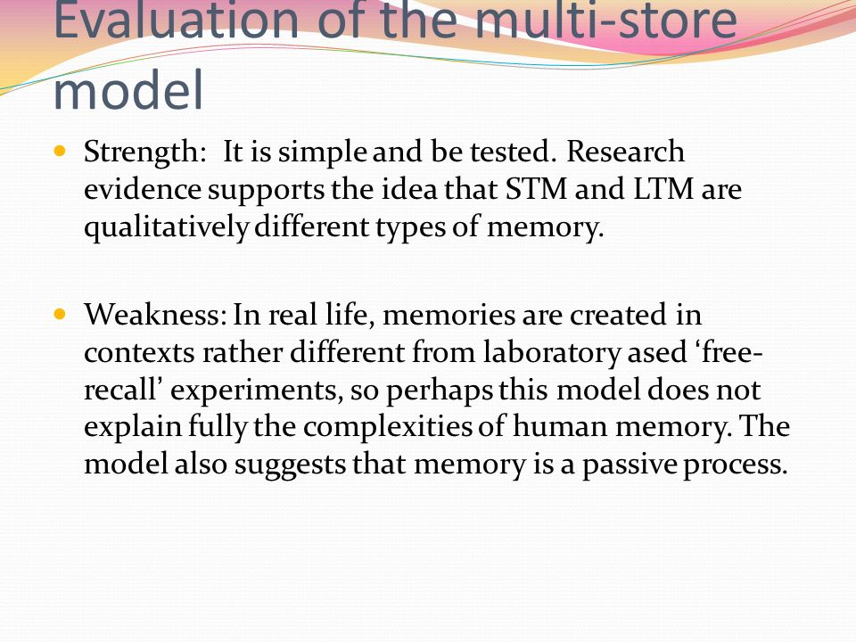 describe and evaluate the multi store model of memory