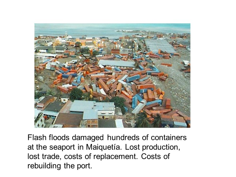 Flash floods damaged hundreds of containers at the seaport in Maiquetía.
