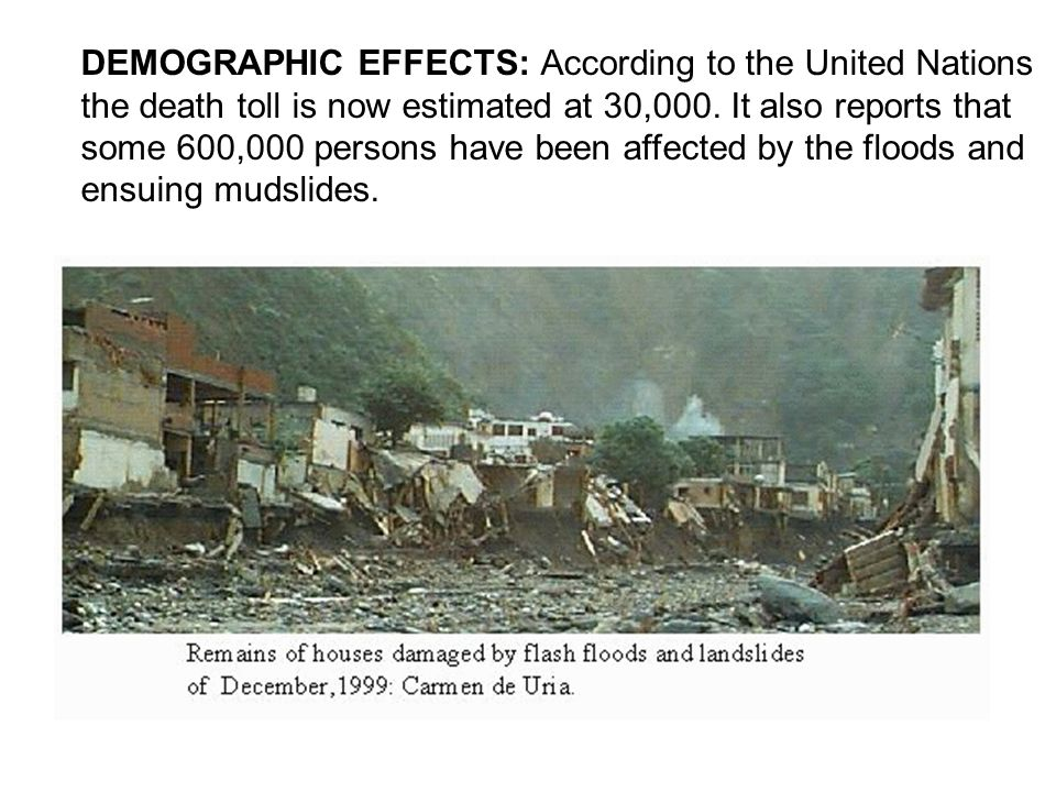 DEMOGRAPHIC EFFECTS: According to the United Nations the death toll is now estimated at 30,000.