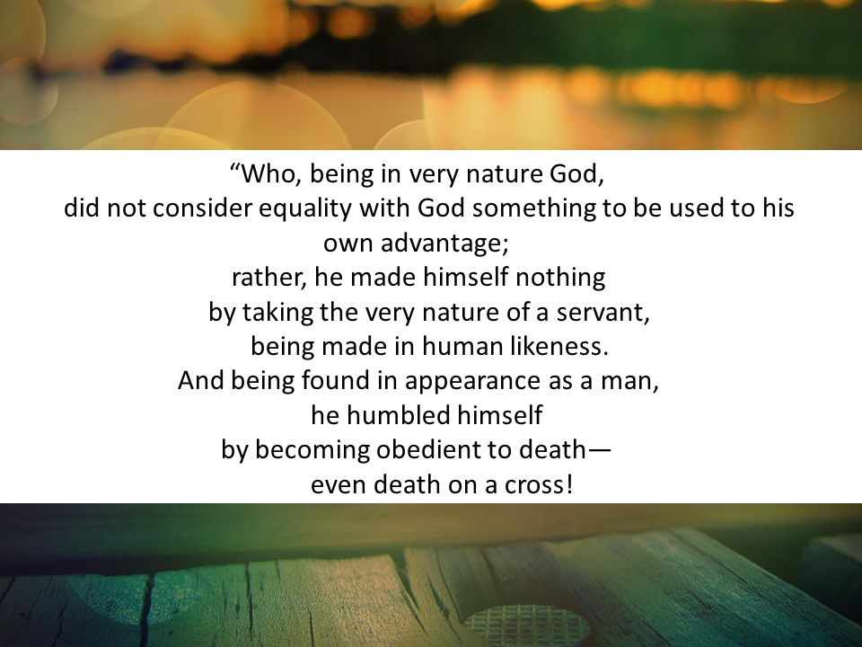 by becoming obedient to death— even death on a cross!