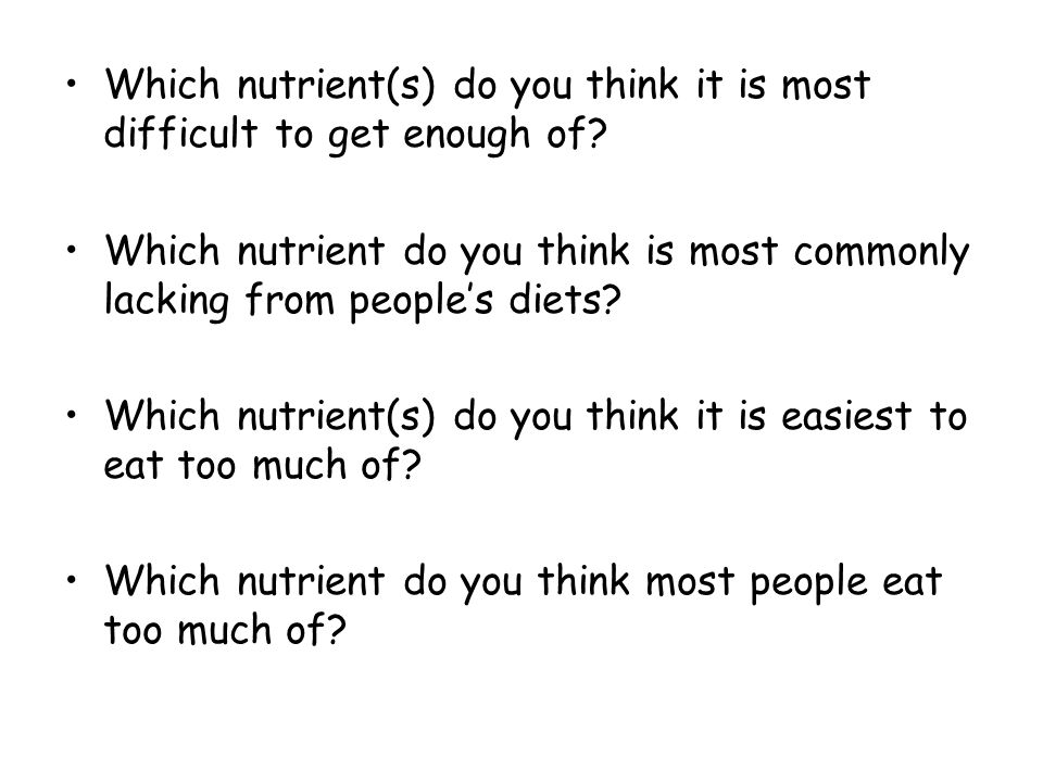 Which nutrient(s) do you think it is most difficult to get enough of