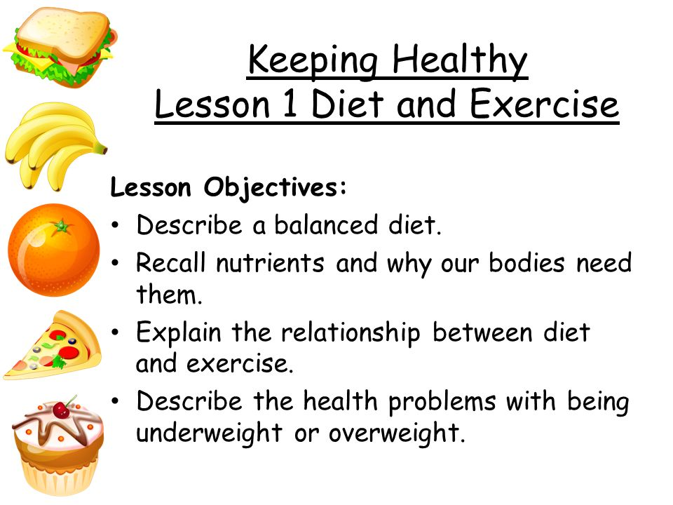 Keeping Healthy Lesson 1 Diet and Exercise