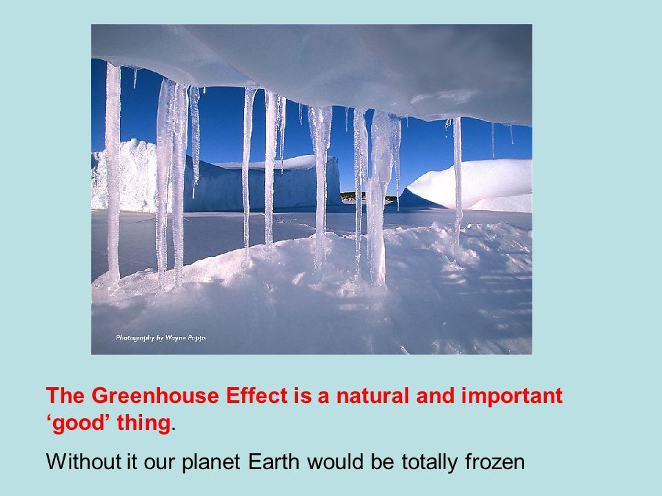 The Greenhouse Effect is a natural and important 'good' thing.