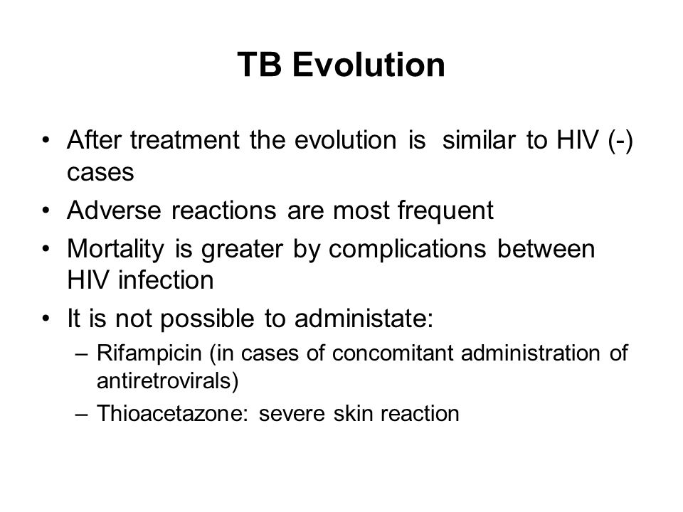 TB Evolution After treatment the evolution is similar to HIV (-) cases