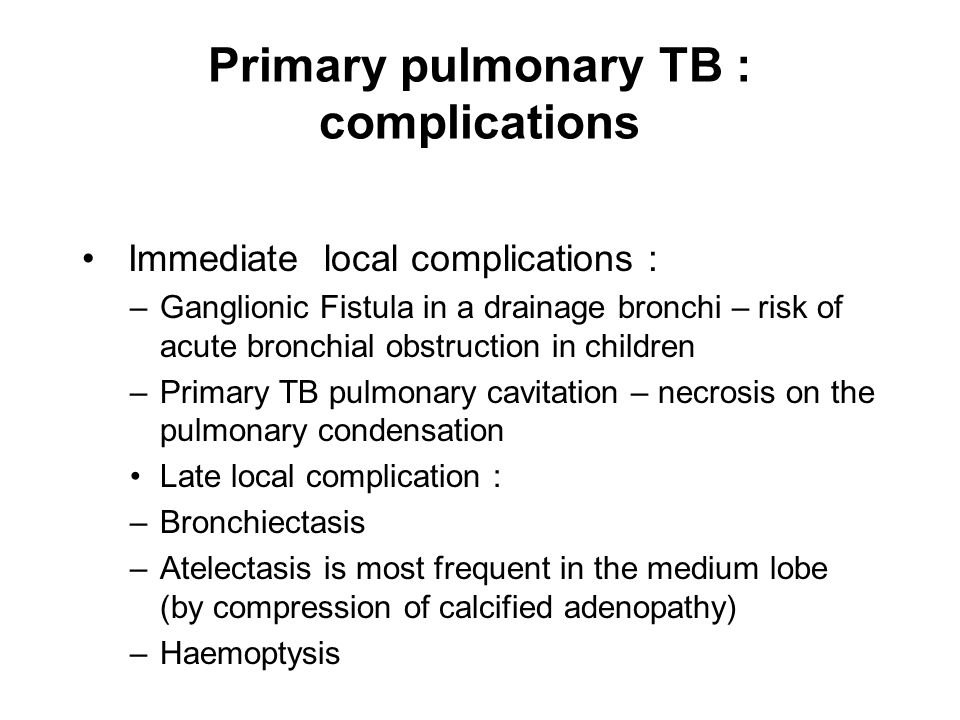 Primary pulmonary TB : complications