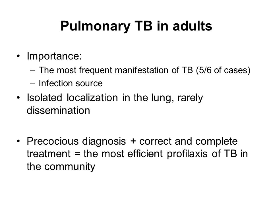Pulmonary TB in adults Importance:
