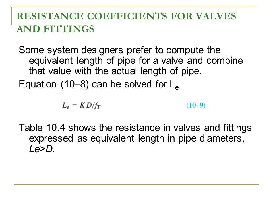 FLOW IN PIPES Applications – heating, cooling, fluid distributions