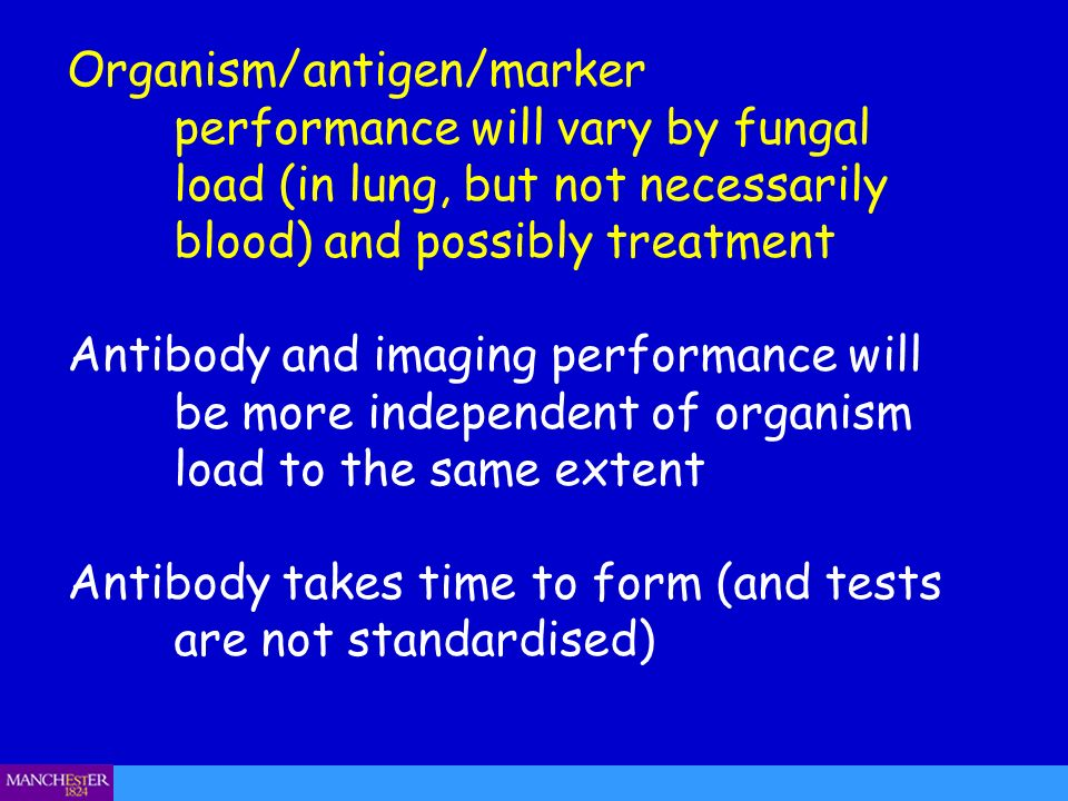 Organism/antigen/marker. performance will vary by fungal